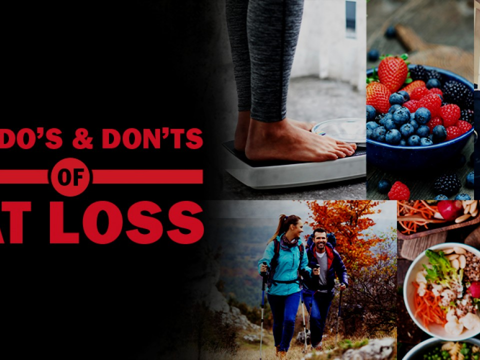 The Do's and Don'ts of Fat Loss