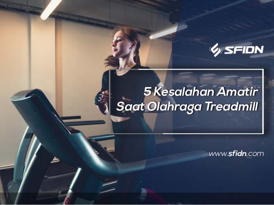 7 Kesalahan Amatir Saat Olahraga Treadmill