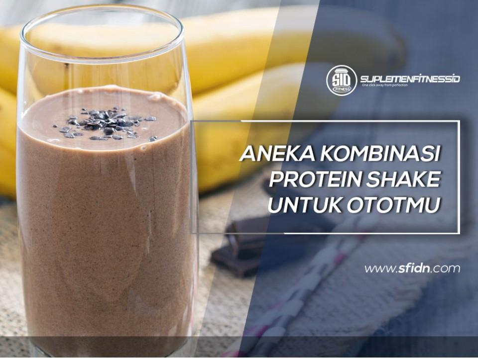 Aneka Kombinasi Protein Shake