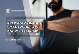 Aplikasi Workout Smartphone Android iOS Terbaik
