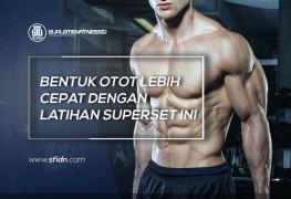 Latihan Superset Bentuk Otot Lebih Cepat