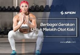 Berbagai Gerakan untuk Melatih Otot Kaki
