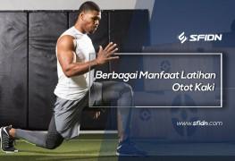 Berbagai Manfaat Latihan Otot Kaki