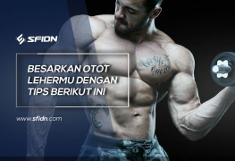 Tips Efektif Besarkan Otot Leher