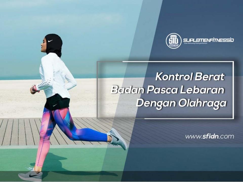 Kontrol Berat Badan Pasca Lebaran Dengan Olahraga