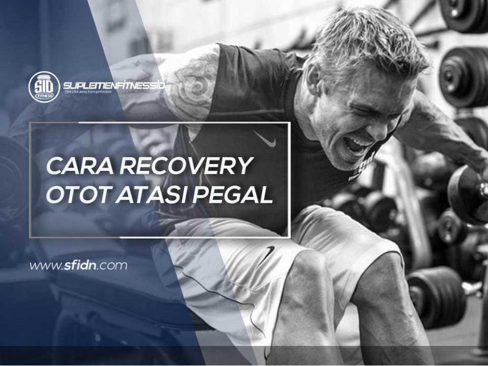 Cara Recovery Otot Atasi Pegal