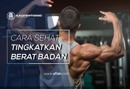 Cara sehat tingkatkan berat badan