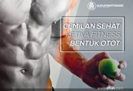 Cemilan sehat saat fitness bentuk otot