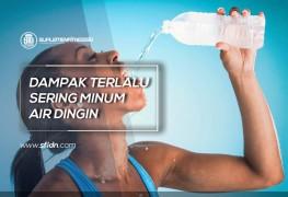 Dampak Terlalu Sering Minum Air Dingin
