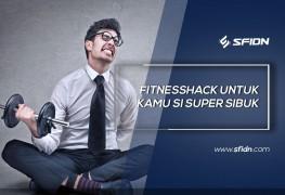 Fitnesshack untuk Orang Sibuk