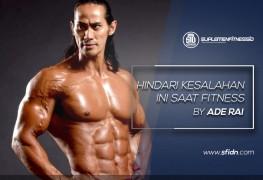 Hindari Kesalahan ini saat Fitness by Ade Rai
