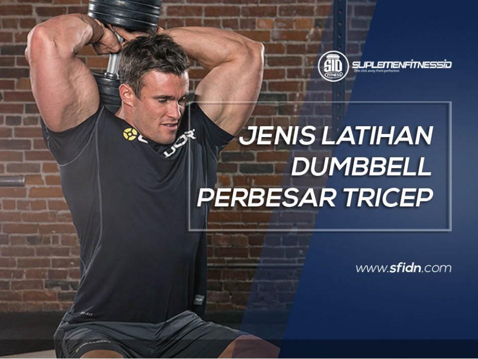 Latihan Dumbbell untuk Perbesar Otot Tricep