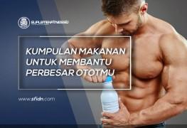 Kumpulan Makanan untuk Perbesar Otot