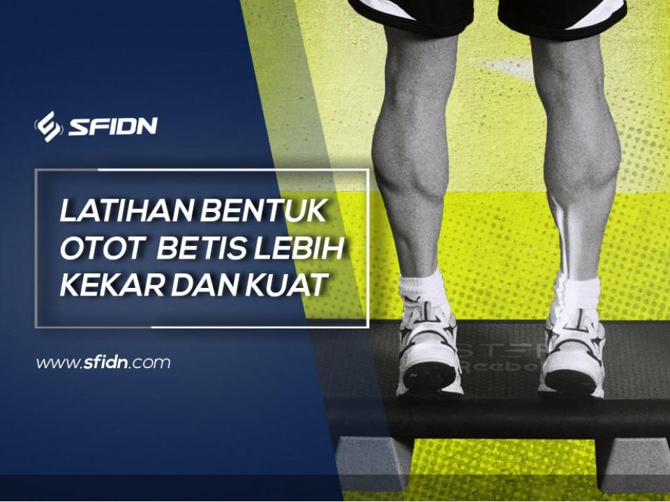 Latihan bentuk Otot Betis Kekar Kuat