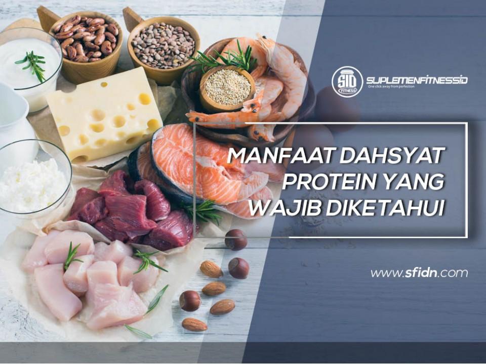 Manfaat Dahsyat Protein yang Wajib Diketahui