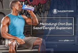 Melindungi Otot Dan Sendi Dengan Suplemen