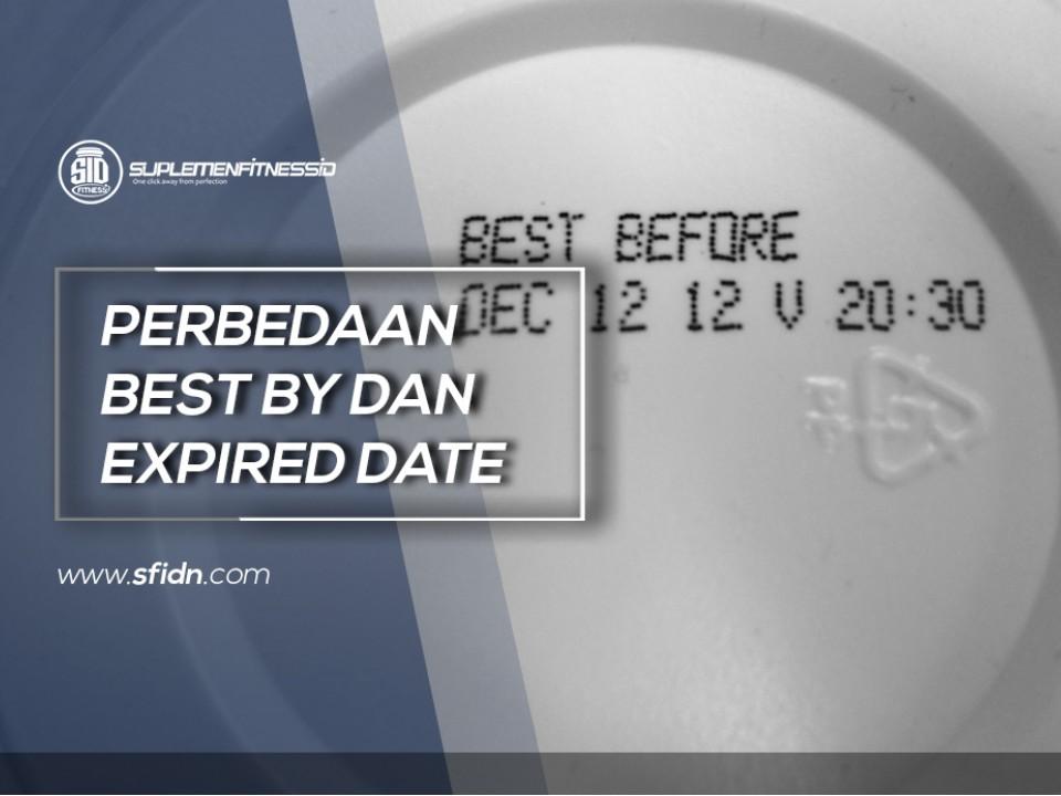 Perbedaan Best By dan Expired Date
