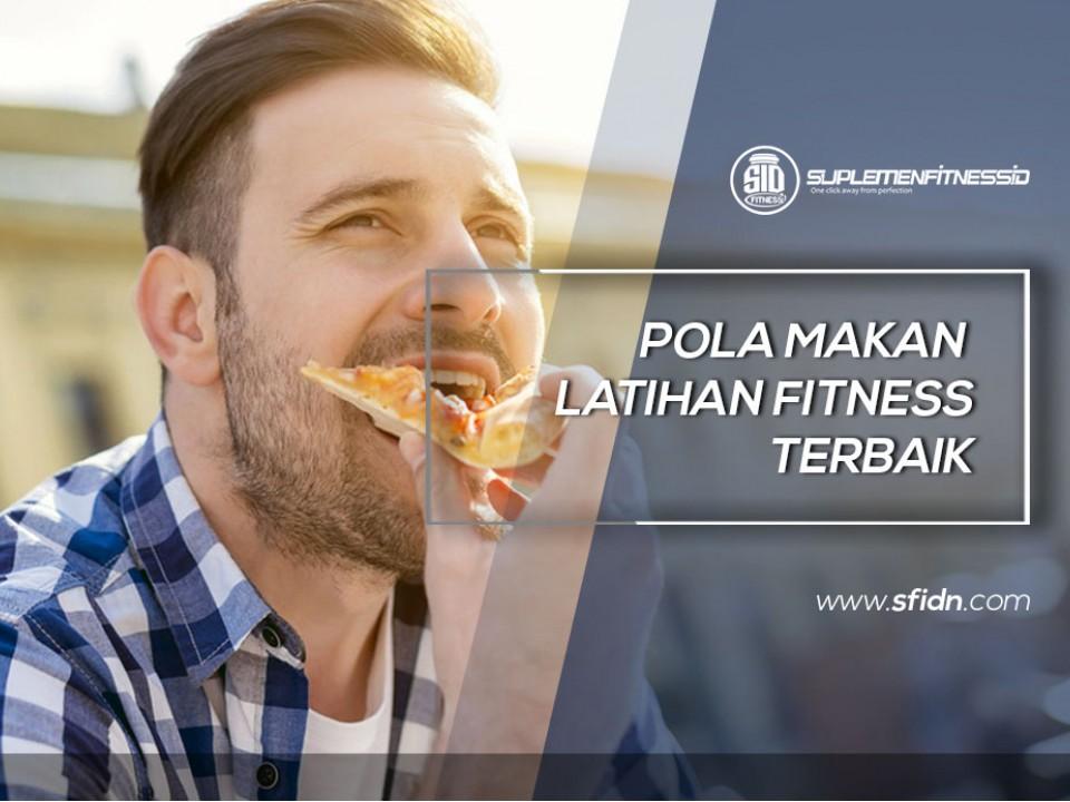 Pola Makan Fitness Terbaik