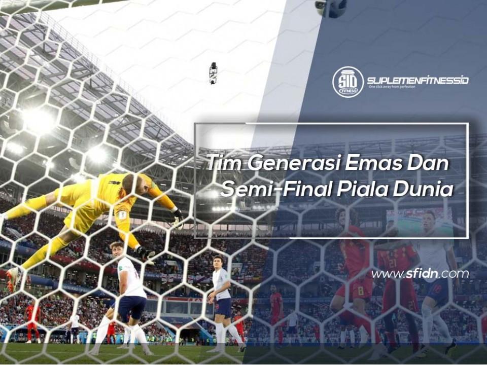 Tim Generasi Emas dan Semi-Final Piala Dunia