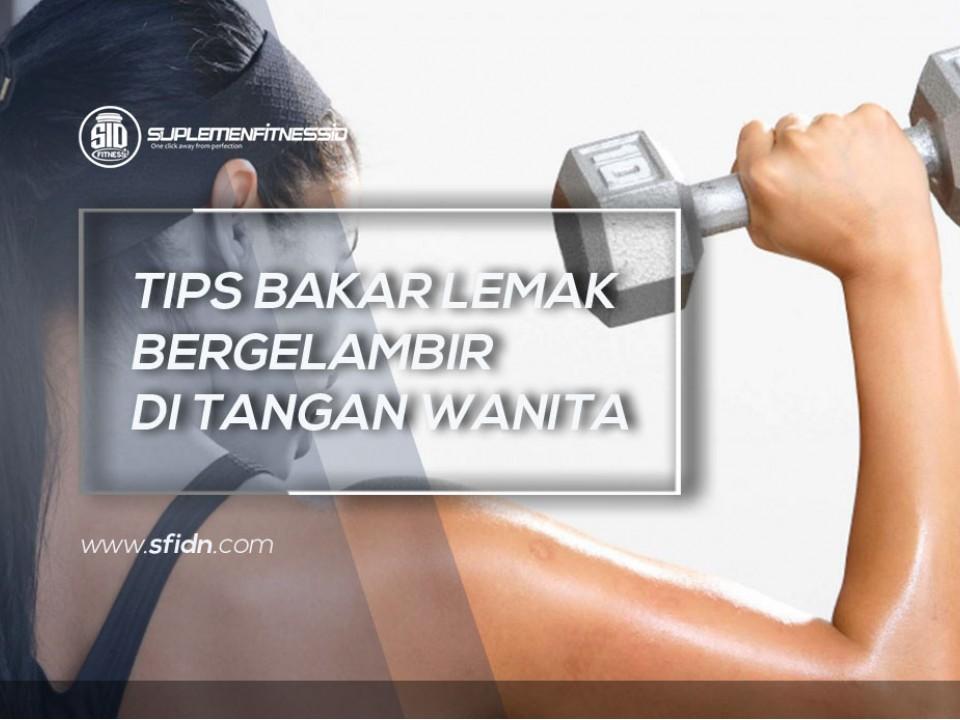 Tips Bakar Lemak pada Tangan Wanita