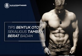 Tips lengkap bentuk otot dan tambah berat badan