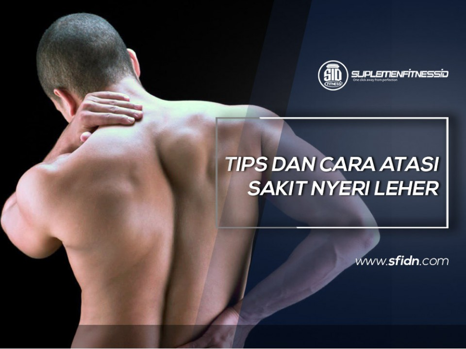 Tips Mengatasi Sakit Otot Leher