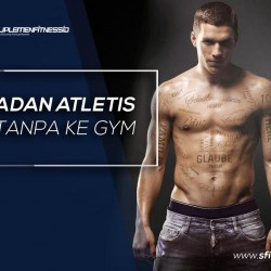 Badan atletis tanpa pergi ke gym