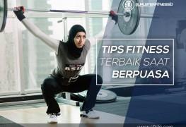 Tips fitness terbaik saat berpuasa