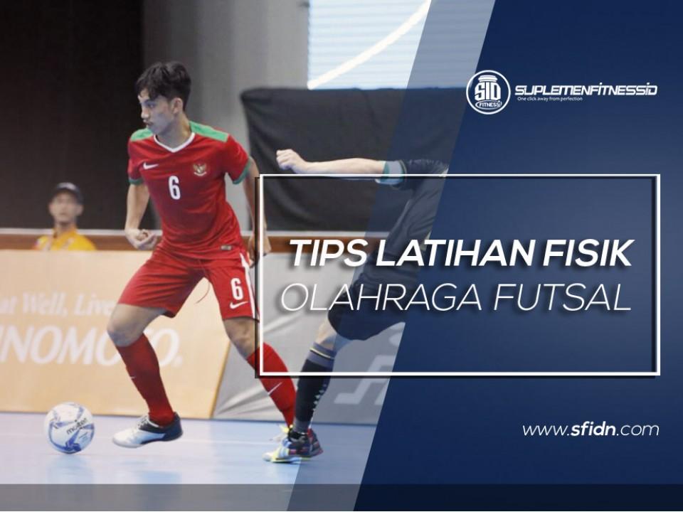Tips Latihan Fisik Olahraga Futsal