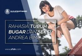 Rahasia Tubuh Bugar dan Seksi Andrea Dian