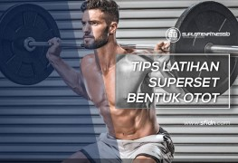 Tips Latihan Superset Bentuk Otot