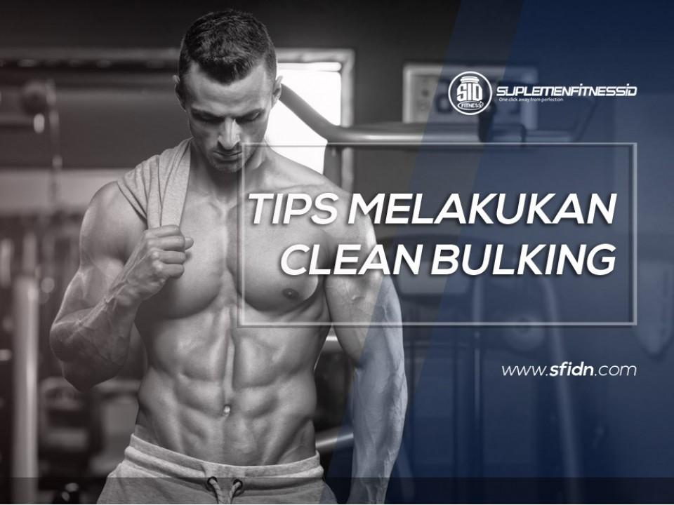 Tips Melakukan Clean Bulking
