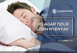 Tips Agar Tidur Lebih Nyenyak