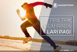 Tips dan trik lengkap olahraga lari pagi